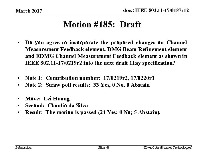 doc. : IEEE 802. 11 -17/0187 r 12 March 2017 Motion #185: Draft •