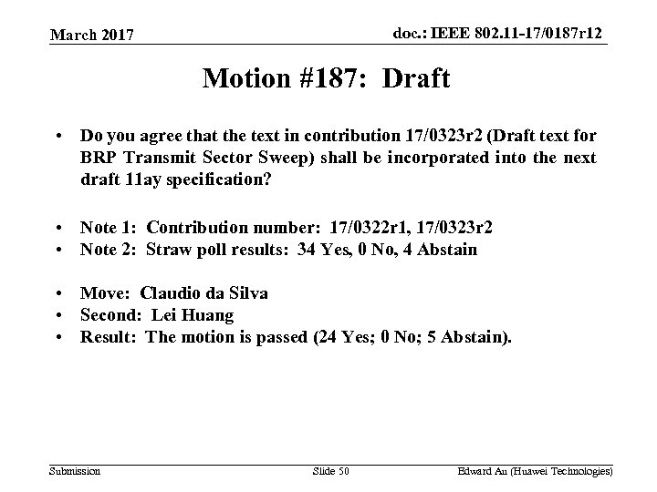 doc. : IEEE 802. 11 -17/0187 r 12 March 2017 Motion #187: Draft •