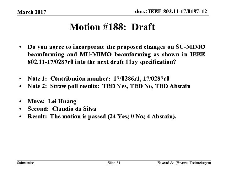 doc. : IEEE 802. 11 -17/0187 r 12 March 2017 Motion #188: Draft •