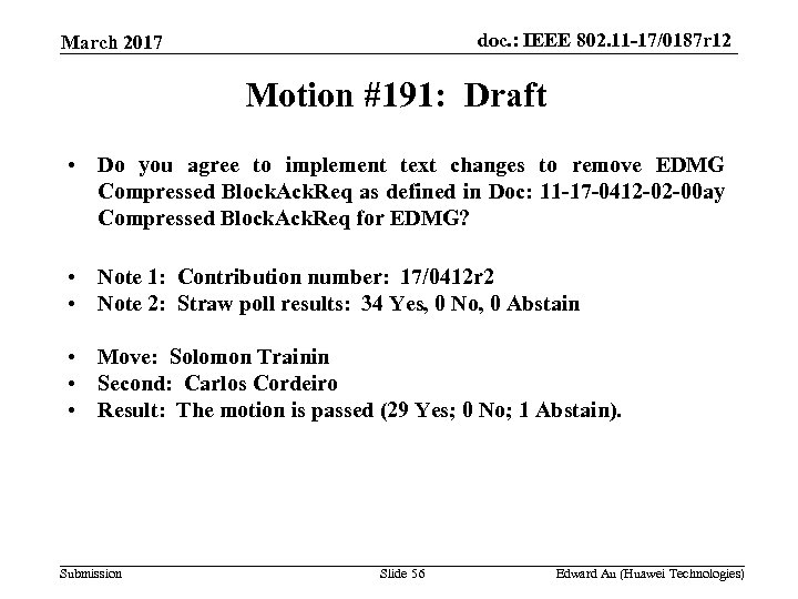 doc. : IEEE 802. 11 -17/0187 r 12 March 2017 Motion #191: Draft •