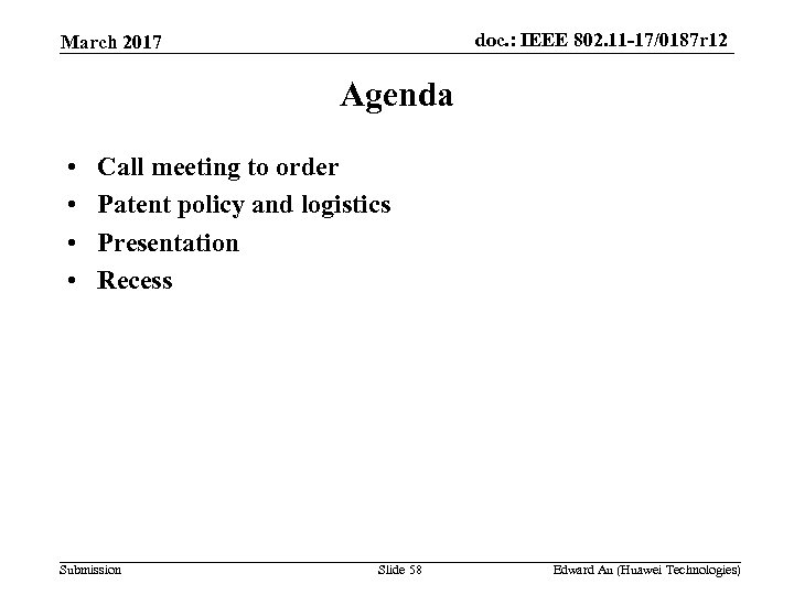 doc. : IEEE 802. 11 -17/0187 r 12 March 2017 Agenda • • Call