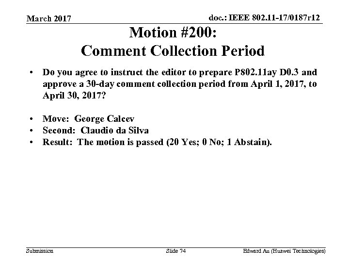 doc. : IEEE 802. 11 -17/0187 r 12 March 2017 Motion #200: Comment Collection