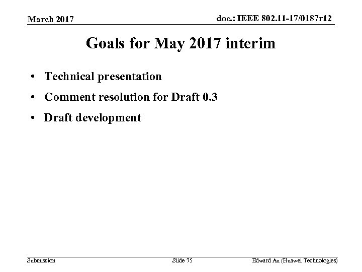 doc. : IEEE 802. 11 -17/0187 r 12 March 2017 Goals for May 2017