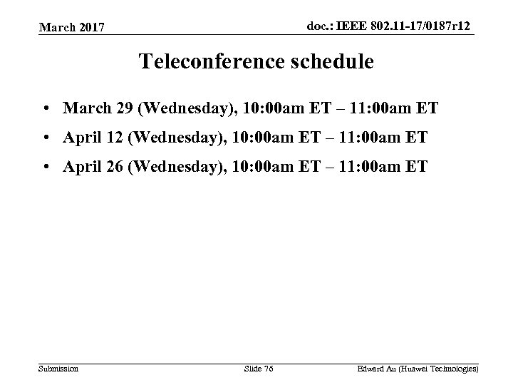 doc. : IEEE 802. 11 -17/0187 r 12 March 2017 Teleconference schedule • March