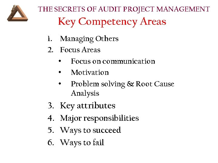 THE SECRETS OF AUDIT PROJECT MANAGEMENT Key Competency Areas 1. Managing Others 2. Focus