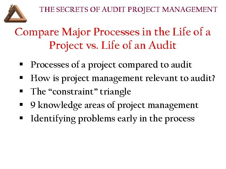 THE SECRETS OF AUDIT PROJECT MANAGEMENT Compare Major Processes in the Life of a