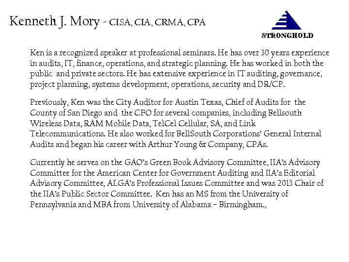 Kenneth J. Mory - CISA, CIA, CRMA, CPA STRONGHOLD Ken is a recognized speaker
