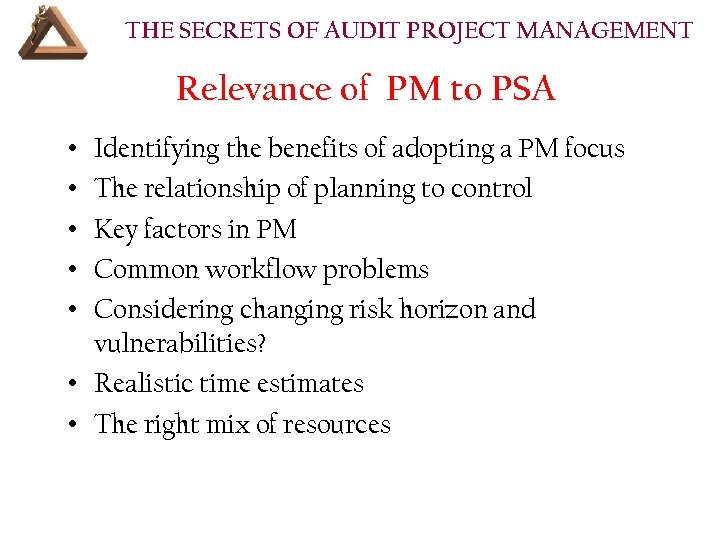 THE SECRETS OF AUDIT PROJECT MANAGEMENT Relevance of PM to PSA • • •