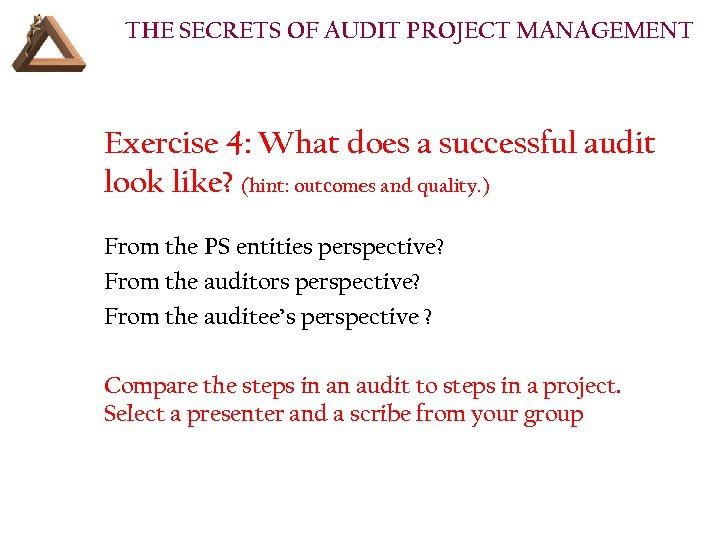 THE SECRETS OF AUDIT PROJECT MANAGEMENT Exercise 4: What does a successful audit look