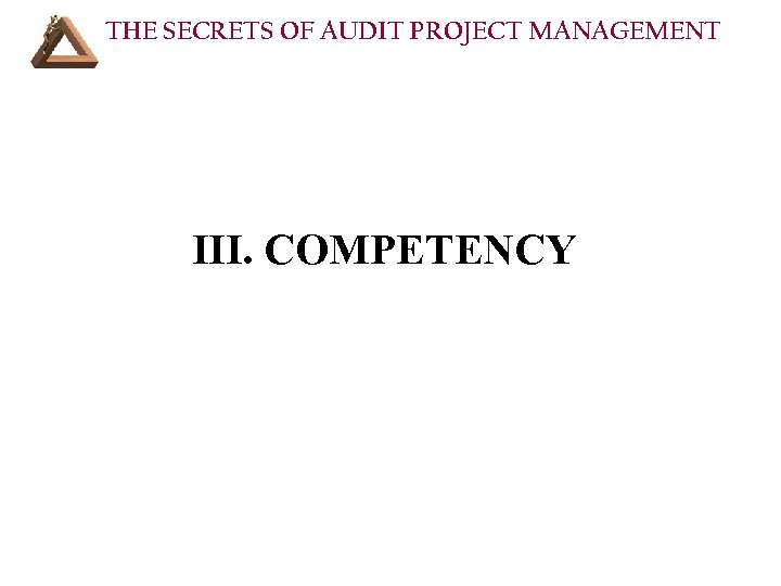 THE SECRETS OF AUDIT PROJECT MANAGEMENT III. COMPETENCY