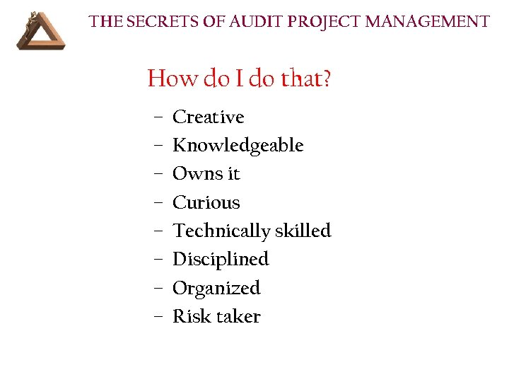 THE SECRETS OF AUDIT PROJECT MANAGEMENT How do I do that? – – –