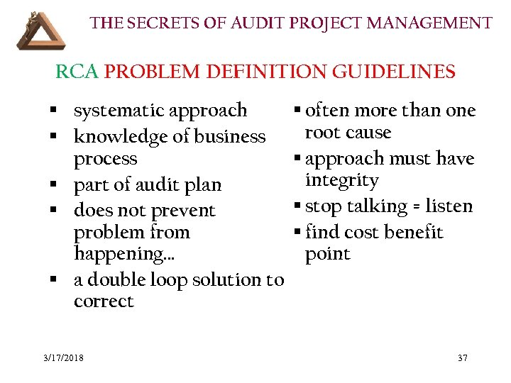 THE SECRETS OF AUDIT PROJECT MANAGEMENT RCA PROBLEM DEFINITION GUIDELINES § systematic approach §