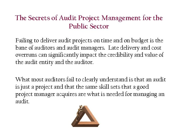The Secrets of Audit Project Management for the Public Sector Failing to deliver audit