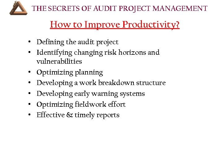THE SECRETS OF AUDIT PROJECT MANAGEMENT COURSE How to Improve Productivity? • Defining the