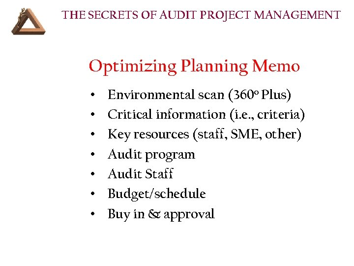 THE SECRETS OF AUDIT PROJECT MANAGEMENT Optimizing Planning Memo • • Environmental scan (360