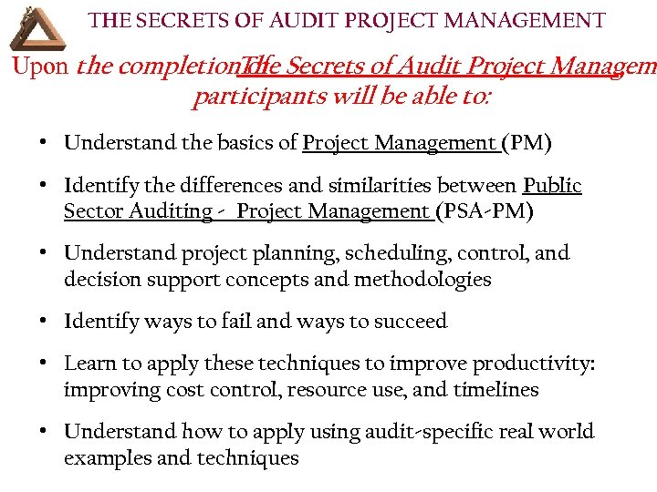 THE SECRETS OF AUDIT PROJECT MANAGEMENT Upon the completion. The Secrets of Audit