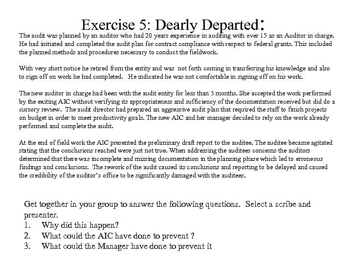 Exercise 5: Dearly Departed: The audit was planned by an auditor who had 20
