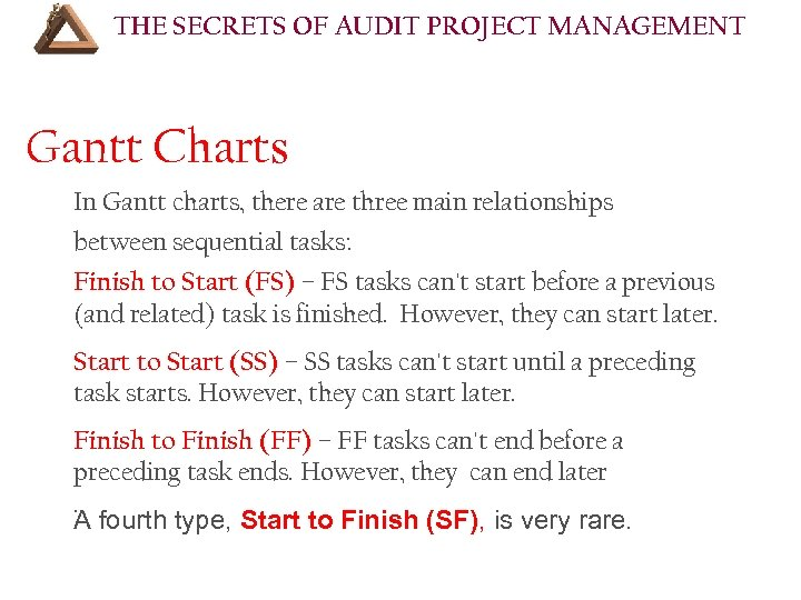 THE SECRETS OF AUDIT PROJECT MANAGEMENT Gantt Charts In Gantt charts, there are three