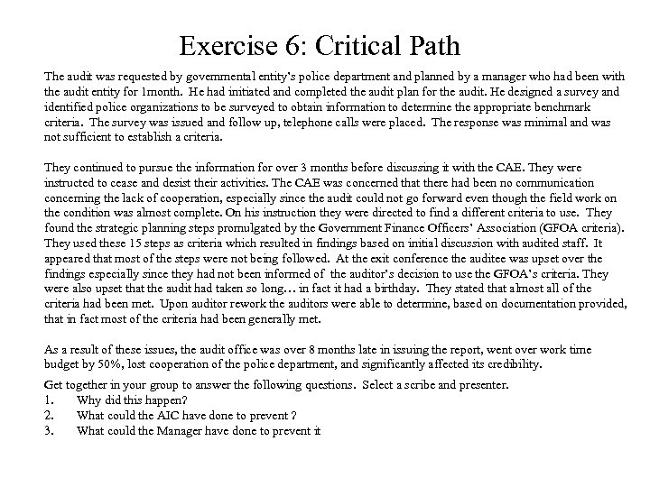 Exercise 6: Critical Path The audit was requested by governmental entity's police department and