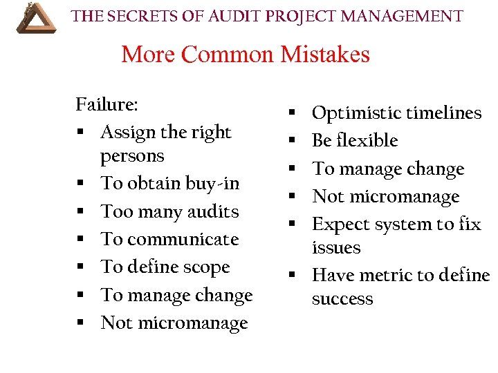 THE SECRETS OF AUDIT PROJECT MANAGEMENT More Common Mistakes Failure: § Assign the right