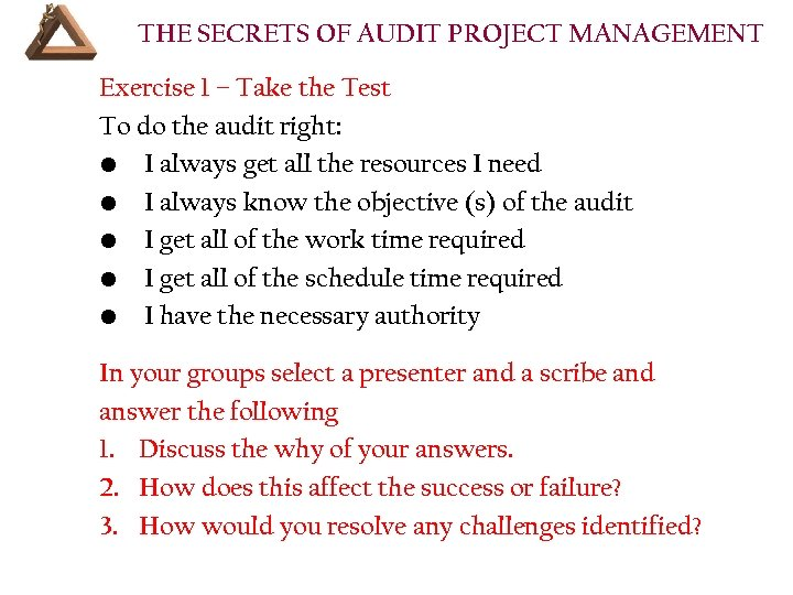 THE SECRETS OF AUDIT PROJECT MANAGEMENT Exercise 1 – Take the Test To do