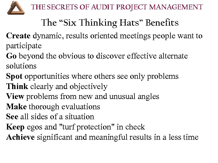 """THE SECRETS OF AUDIT PROJECT MANAGEMENT The """"Six Thinking Hats"""" Benefits Create dynamic, results"""