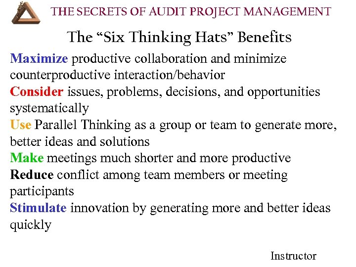 """THE SECRETS OF AUDIT PROJECT MANAGEMENT The """"Six Thinking Hats"""" Benefits Maximize productive collaboration"""