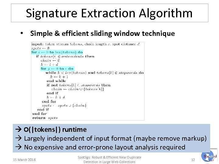 Signature Extraction Algorithm • Simple & efficient sliding window technique O(|tokens|) runtime Largely independent