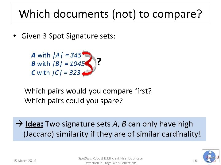 Which documents (not) to compare? • Given 3 Spot Signature sets: A with |A|