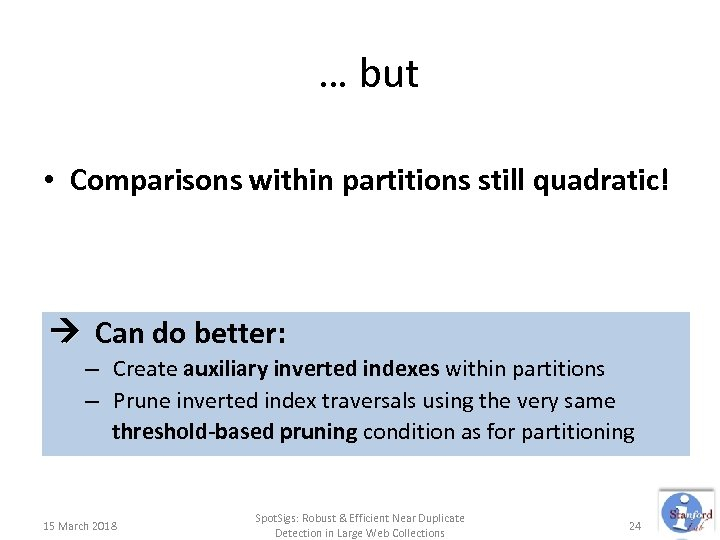 … but • Comparisons within partitions still quadratic! Can do better: – Create auxiliary