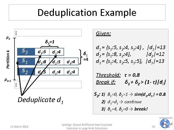 Deduplication Example … Given: Partition k pk d 3: 5 d 1: 4 d