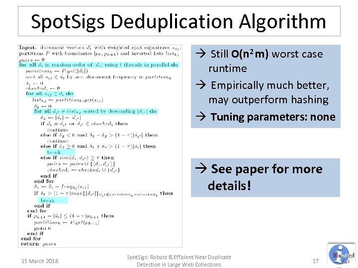 Spot. Sigs Deduplication Algorithm Still O(n 2 m) worst case runtime Empirically much better,