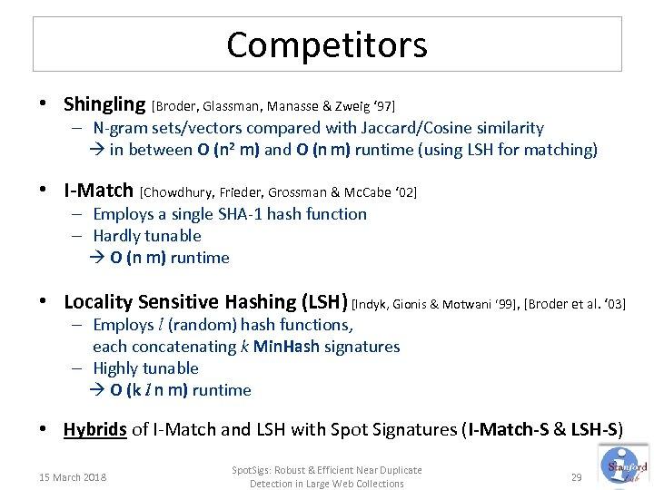 Competitors • Shingling [Broder, Glassman, Manasse & Zweig ' 97] – N-gram sets/vectors compared