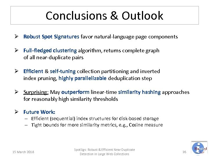Conclusions & Outlook Ø Robust Spot Signatures favor natural-language page components Ø Full-fledged clustering