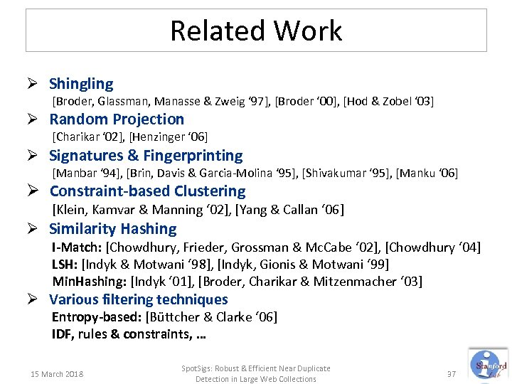 Related Work Ø Shingling [Broder, Glassman, Manasse & Zweig ' 97], [Broder ' 00],