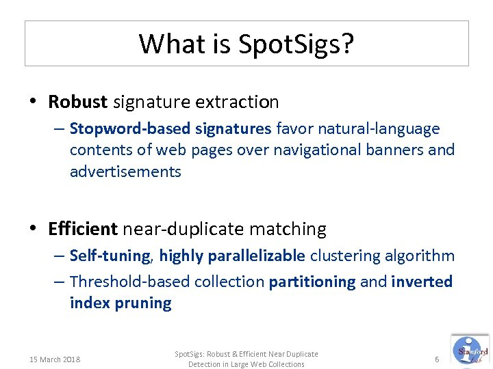 What is Spot. Sigs? • Robust signature extraction – Stopword-based signatures favor natural-language contents