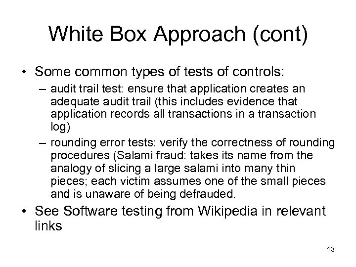 White Box Approach (cont) • Some common types of tests of controls: – audit