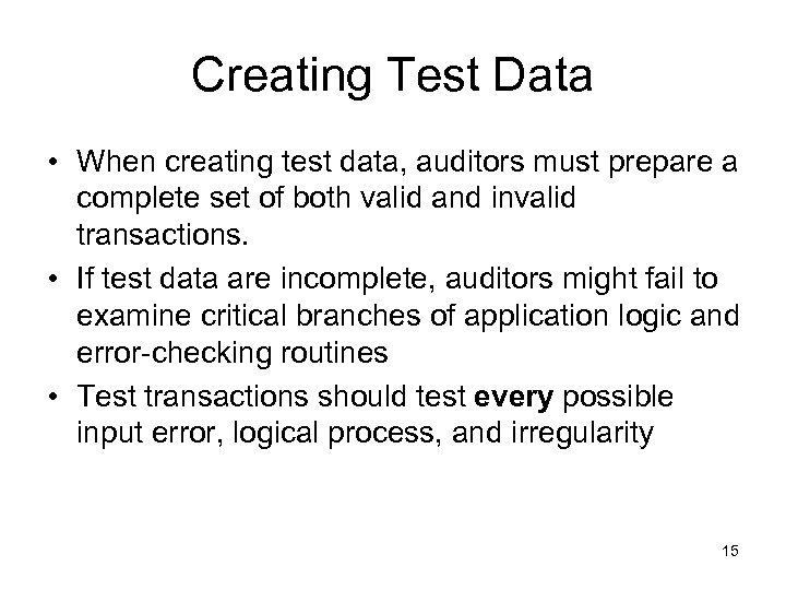 Creating Test Data • When creating test data, auditors must prepare a complete set