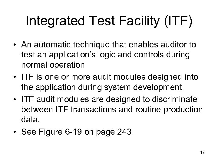 Integrated Test Facility (ITF) • An automatic technique that enables auditor to test an