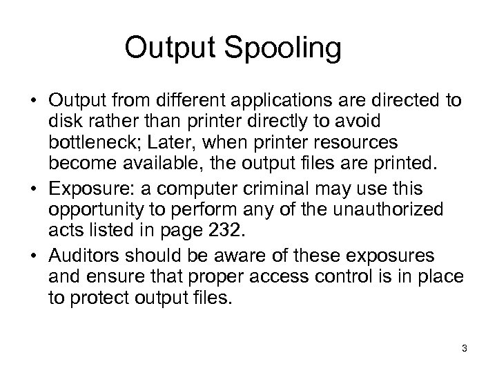 Output Spooling • Output from different applications are directed to disk rather than printer