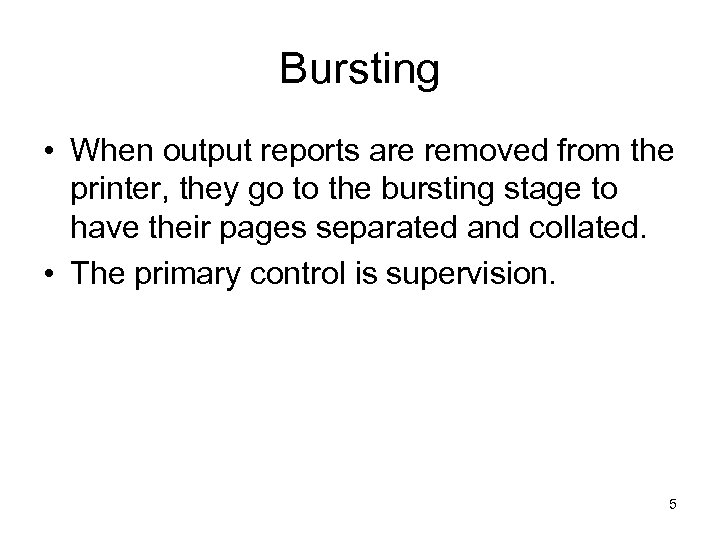 Bursting • When output reports are removed from the printer, they go to the