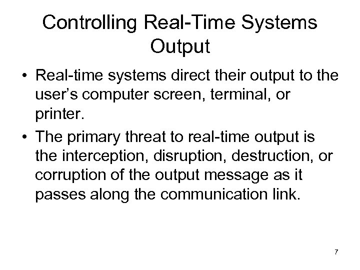 Controlling Real-Time Systems Output • Real-time systems direct their output to the user's computer