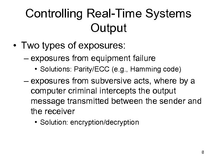 Controlling Real-Time Systems Output • Two types of exposures: – exposures from equipment failure