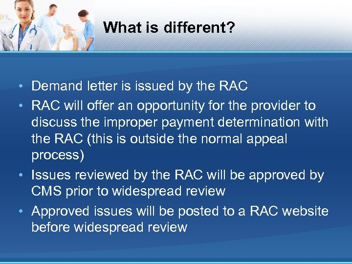 What is different? • Demand letter is issued by the RAC • RAC will