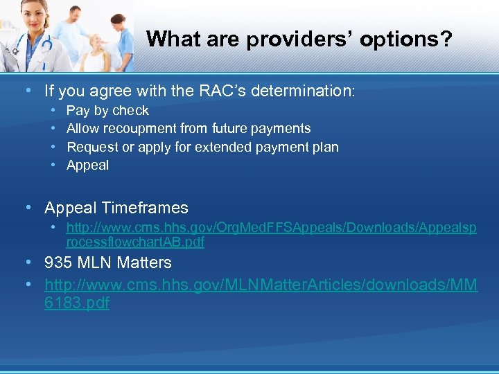 What are providers' options? • If you agree with the RAC's determination: • •