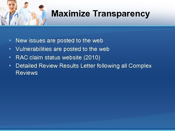 Maximize Transparency • • New issues are posted to the web Vulnerabilities are posted