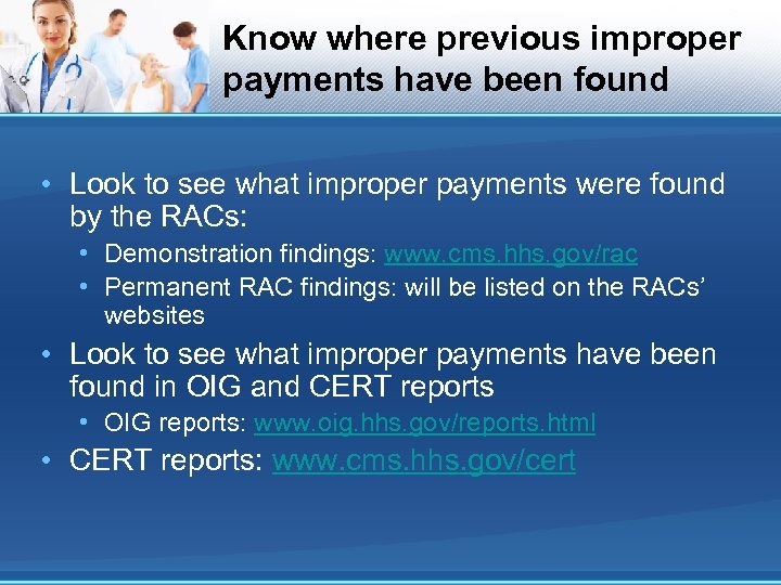 Know where previous improper payments have been found • Look to see what improper