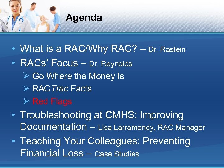 Agenda • What is a RAC/Why RAC? – Dr. Rastein • RACs' Focus –