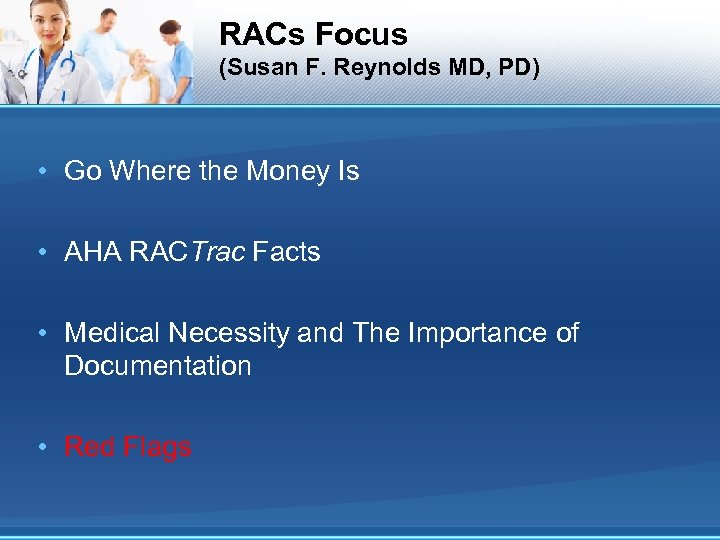RACs Focus (Susan F. Reynolds MD, PD) • Go Where the Money Is •