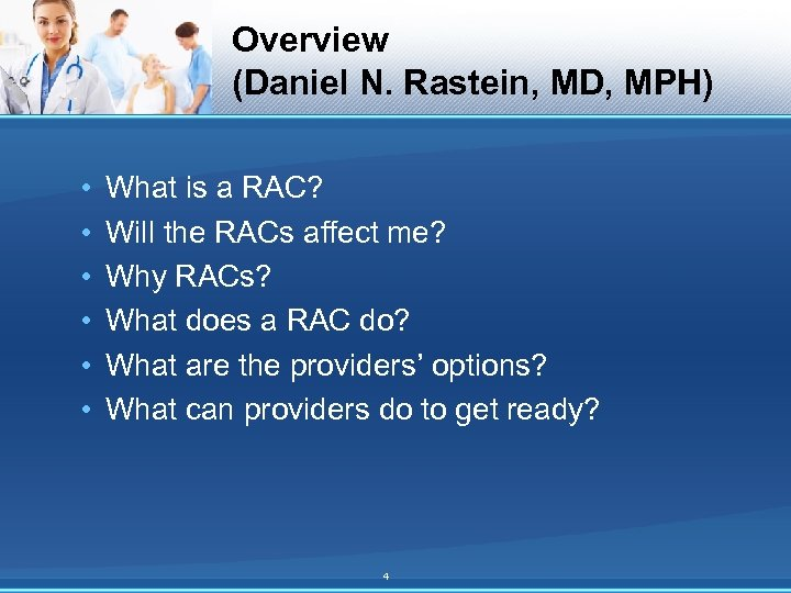 Overview (Daniel N. Rastein, MD, MPH) • • • What is a RAC? Will